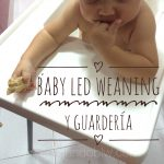 Baby Led Weaning y guardería