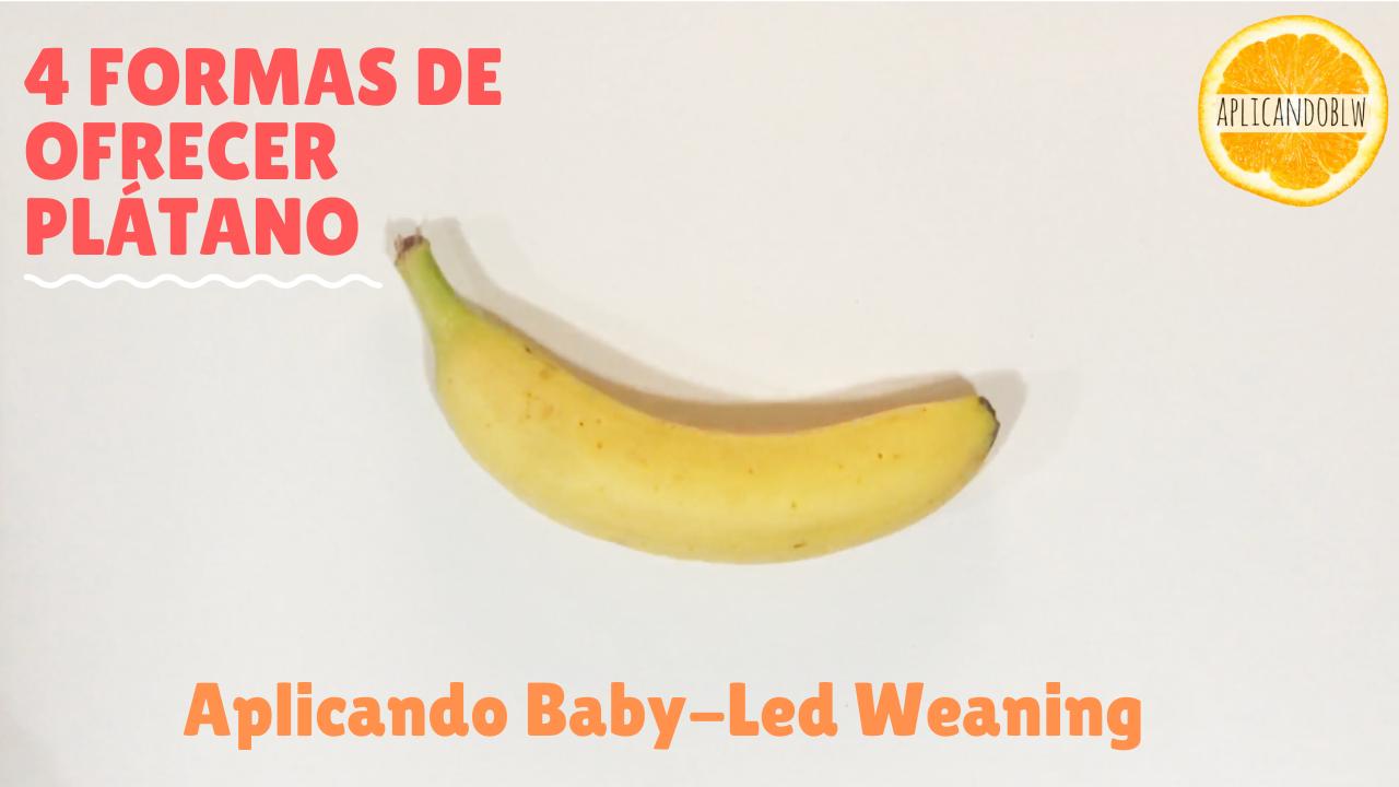 5 formas de ofrecer plátano con Baby-Led Weaning